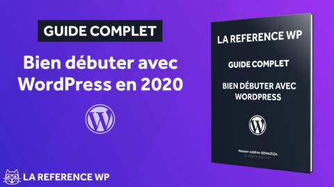 Guide Complet Bien Debuter Avec WordPress En 2020